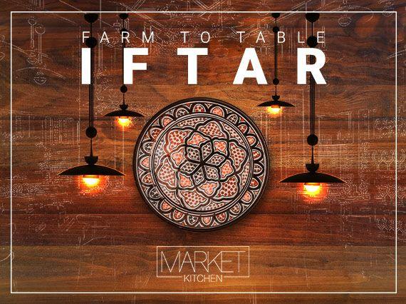 Iftar at Market Kitchen